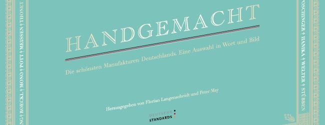 Handgemacht –die schönsten Manufakturen Deutschlands